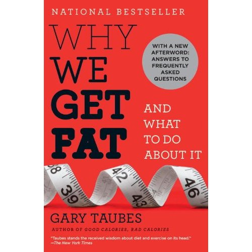"Gary Taubes' ""Why We Get Fat"""